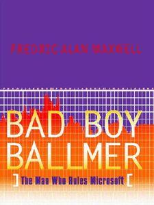 Foto Cover di Bad Boy Ballmer, Ebook inglese di Fredric Alan Maxwell, edito da HarperCollins