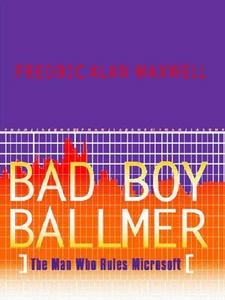 Ebook in inglese Bad Boy Ballmer Maxwell, Fredric Alan