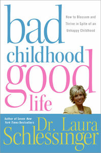 Foto Cover di Bad Childhood---Good Life, Ebook inglese di Dr. Laura Schlessinger, edito da HarperCollins