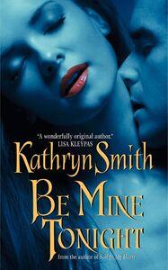 Foto Cover di Be Mine Tonight, Ebook inglese di Kathryn Smith, edito da HarperCollins