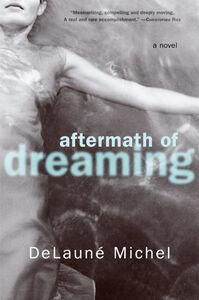 Foto Cover di Aftermath of Dreaming, Ebook inglese di DeLaune Michel, edito da HarperCollins