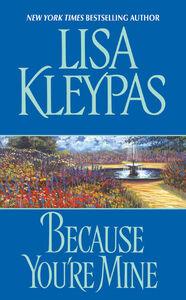 Foto Cover di Because You're Mine, Ebook inglese di Lisa Kleypas, edito da HarperCollins