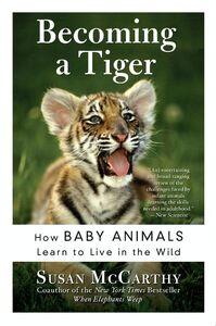 Foto Cover di Becoming a Tiger, Ebook inglese di Susan McCarthy, edito da HarperCollins