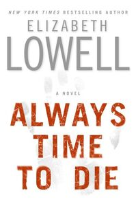 Foto Cover di Always Time to Die, Ebook inglese di Elizabeth Lowell, edito da HarperCollins