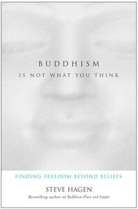 Foto Cover di Buddhism Is Not What You Think, Ebook inglese di Steve Hagen, edito da HarperCollins