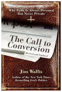 Foto Cover di The Call to Conversion, Ebook inglese di Jim Wallis, edito da HarperCollins