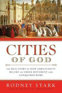 Foto Cover di Cities of God, Ebook inglese di Rodney Stark, edito da HarperCollins