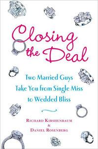 Foto Cover di Closing the Deal, Ebook inglese di Daniel Rosenberg,Richard Kirshenbaum, edito da HarperCollins