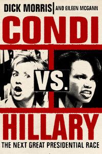 Foto Cover di Condi Vs. Hillary, Ebook inglese di Eileen McGann,Dick Morris, edito da HarperCollins