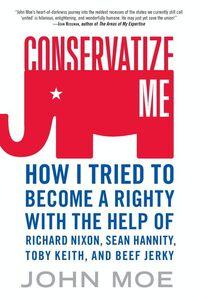 Foto Cover di Conservatize Me, Ebook inglese di John Moe, edito da HarperCollins