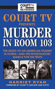 Foto Cover di Court TV Presents: Murder in Room 103, Ebook inglese di Harriet Ryan, edito da HarperCollins