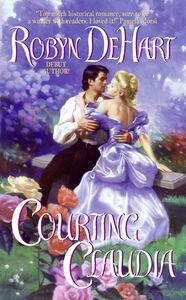Foto Cover di Courting Claudia, Ebook inglese di Robyn DeHart, edito da HarperCollins