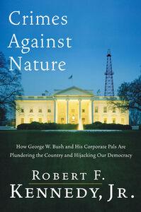 Foto Cover di Crimes Against Nature, Ebook inglese di Robert F. Kennedy, Jr., edito da HarperCollins