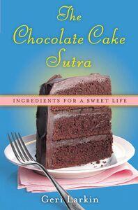 Foto Cover di The Chocolate Cake Sutra, Ebook inglese di Geri Larkin, edito da HarperCollins