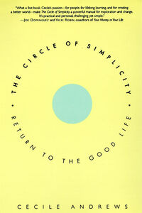 Foto Cover di The Circle of Simplicity, Ebook inglese di Cecile Andrews, edito da HarperCollins