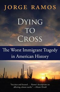 Foto Cover di Dying to Cross, Ebook inglese di Jorge Ramos, edito da HarperCollins