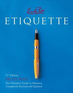 Foto Cover di Emily Post's Etiquette, Ebook inglese di Peggy Post, edito da HarperCollins