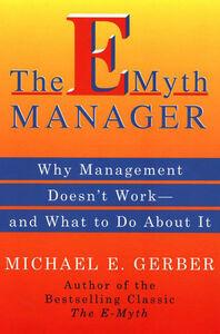 Foto Cover di The E-Myth Manager, Ebook inglese di Michael E. Gerber, edito da HarperCollins