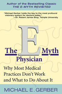 Foto Cover di The E-Myth Physician, Ebook inglese di Michael E. Gerber, edito da HarperCollins