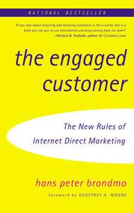 Foto Cover di The Engaged Customer, Ebook inglese di Hans Peter Brondmo, edito da HarperCollins