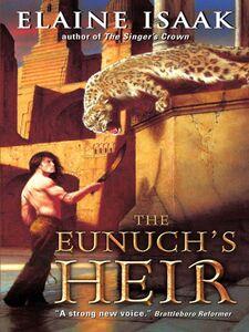 Foto Cover di The Eunuch's Heir, Ebook inglese di Elaine Isaak, edito da HarperCollins