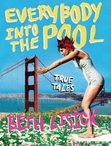 Foto Cover di Everybody into the Pool, Ebook inglese di Beth Lisick, edito da HarperCollins