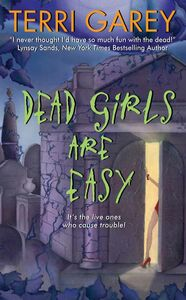 Foto Cover di Dead Girls Are Easy, Ebook inglese di Terri Garey, edito da HarperCollins