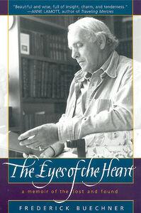 Foto Cover di The Eyes of the Heart, Ebook inglese di Frederick Buechner, edito da HarperCollins