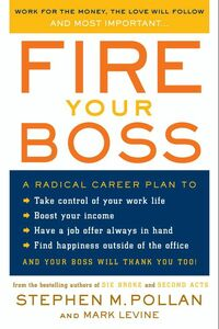Foto Cover di Fire Your Boss, Ebook inglese di Mark Levine,Stephen M. Pollan, edito da HarperCollins