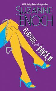 Foto Cover di Flirting With Danger, Ebook inglese di Suzanne Enoch, edito da HarperCollins