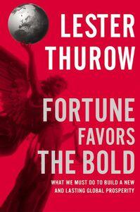 Foto Cover di Fortune Favors the Bold, Ebook inglese di Lester C. Thurow, edito da HarperCollins