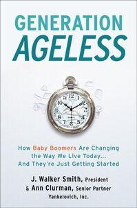 Foto Cover di Generation Ageless, Ebook inglese di Ann S. Clurman,J. Walker Smith, edito da HarperCollins