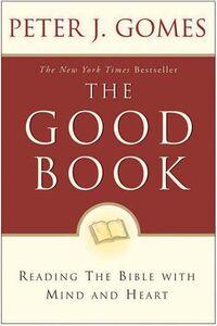 Foto Cover di The Good Book, Ebook inglese di Peter J. Gomes, edito da HarperCollins