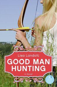Foto Cover di Good Man Hunting, Ebook inglese di Lisa Landolt, edito da HarperCollins