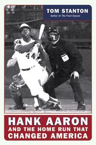 Foto Cover di Hank Aaron and the Home Run that Changed America, Ebook inglese di Tom Stanton, edito da HarperCollins