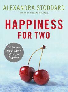 Foto Cover di Happiness for Two, Ebook inglese di Alexandra Stoddard, edito da HarperCollins