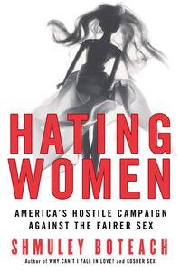 Foto Cover di Hating Women, Ebook inglese di Rabbi Shmuley Boteach, edito da HarperCollins