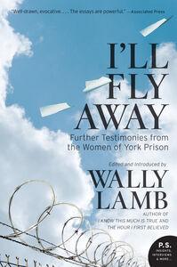 Foto Cover di I'll Fly Away, Ebook inglese di I'll Fly Away contributors,Wally Lamb, edito da HarperCollins