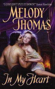 Foto Cover di In My Heart, Ebook inglese di Melody Thomas, edito da HarperCollins