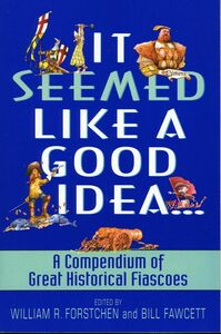 Foto Cover di It Seemed Like A Good Idea, Ebook inglese di Bill Fawcett,William R. Forstchen, edito da HarperCollins