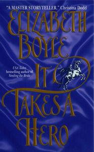 Foto Cover di It Takes A Hero, Ebook inglese di Elizabeth Boyle, edito da HarperCollins