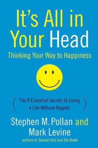 Foto Cover di It's All in Your Head, Ebook inglese di Mark Levine,Stephen M. Pollan, edito da HarperCollins