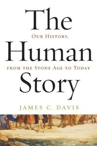 Foto Cover di The Human Story, Ebook inglese di James C. Davis, edito da HarperCollins