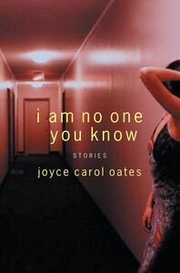 Foto Cover di I Am No One You Know, Ebook inglese di Joyce Carol Oates, edito da HarperCollins
