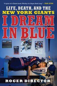 Foto Cover di I Dream in Blue, Ebook inglese di Roger Director, edito da HarperCollins