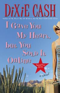 Foto Cover di I Gave You My Heart, but You Sold It Online, Ebook inglese di Dixie Cash, edito da HarperCollins