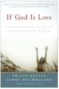 Foto Cover di If God Is Love, Ebook inglese di Philip Gulley,James Mulholland, edito da HarperCollins