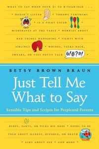 Foto Cover di Just Tell Me What to Say, Ebook inglese di Betsy Brown Braun, edito da HarperCollins