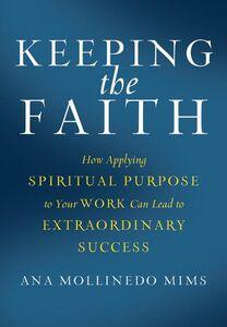 Foto Cover di Keeping the Faith, Ebook inglese di Ana Mollinedo Mims, edito da HarperCollins