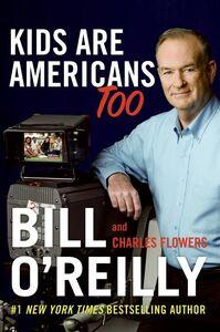 Foto Cover di Kids Are Americans Too, Ebook inglese di Charles Flowers,Bill O'Reilly, edito da HarperCollins